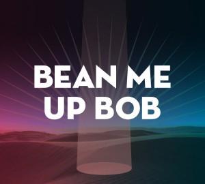 Bean_Me_Up_Bob_750x675