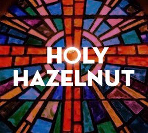 Holy Hazelnut
