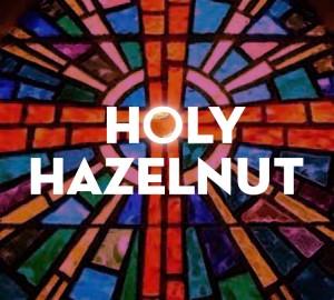 Holy Hazelnut